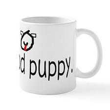 is good puppy period copy Mug