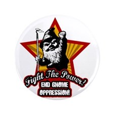"Fight The Power Gnome 3.5"" Button"
