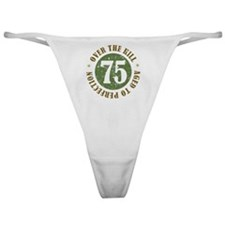 75th Birthday Over The Hill Classic Thong