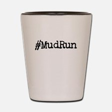 Hashtag Mud Run Shot Glass