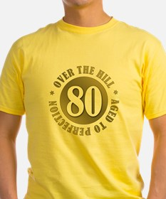 80th Birthday Over The Hill T