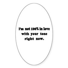 Not 100% in Love Oval Decal