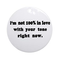 Not 100% in Love Ornament (Round)