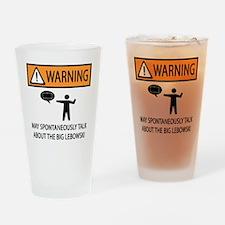 spontaneous big lebowski copy Drinking Glass