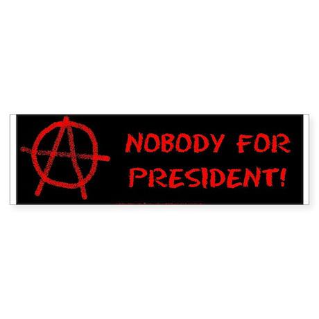 Nobody for President! Bumper Sticker