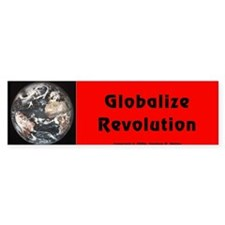 Globalize Revolution - Bumper Bumper Sticker