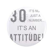 "30th Birthday Attitude 3.5"" Button"