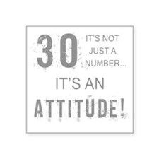 """30th Birthday Attitude Square Sticker 3"""" x 3"""""""