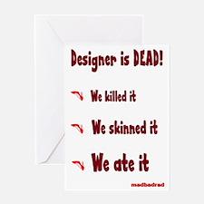 designer is dead 3000 Greeting Card