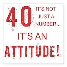 "40th Birthday Attitude Square Car Magnet 3"" x 3"""