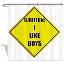 Caution I like boys Shower Curtain