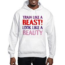 Train like a beast look like a beauty Hoodie