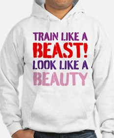 Train like a beast look like a beauty Hoodie