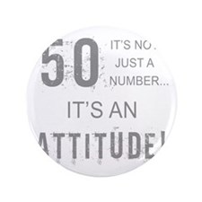 "50th Birthday Attitude 3.5"" Button"