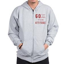 60th Birthday Attitude Zip Hoodie