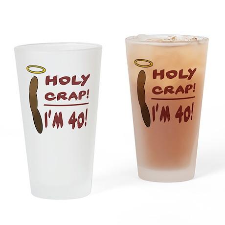 HolyCrap40 Drinking Glass