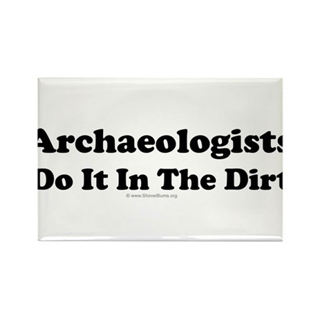 Archaeologists Do It In The Dirt Rectangle Magnet
