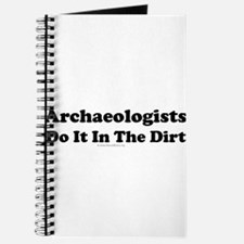 Archaeologists Do It In The Dirt Journal