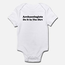 Archaeologists Do It In The Dirt Infant Bodysuit