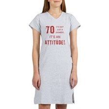 70th Birthday Attitude Women's Nightshirt