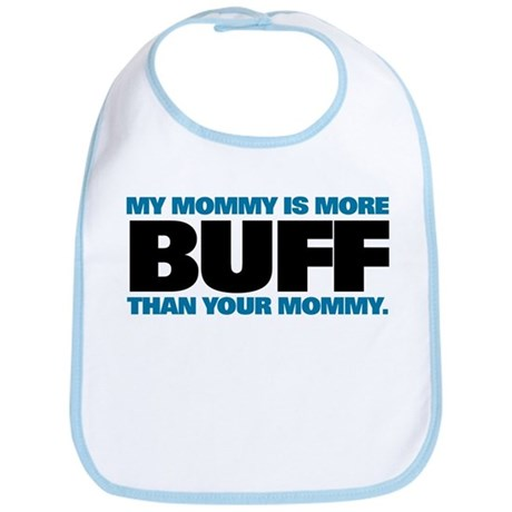 MY MOMMY's MORE BUFF Bib