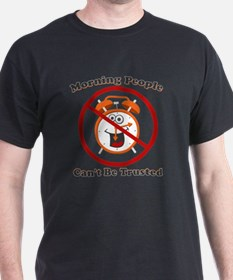 Morning People Can't Be Trusted T-Shirt