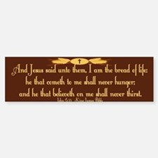 John 6:35 Wheat Bumper Bumper Sticker