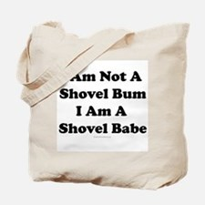I am not a shovel bum... Tote Bag