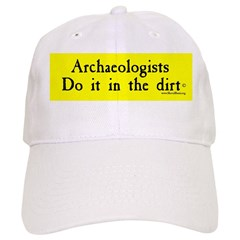 Archaeologists Do It In The Dirt Baseball Cap