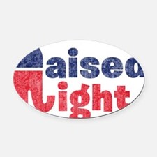 Raised Right 2 Oval Car Magnet
