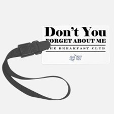 Dont you forget about me 1 Luggage Tag
