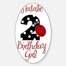 2_ladybug_birthdaygirl_NATALIE Sticker (Oval)
