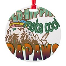 OLD HIPPIES MAKE COOL PAPAWS Ornament