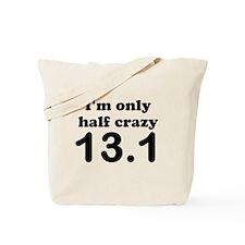 Im only half crazy Tote Bag