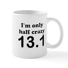 Im only half crazy Mugs