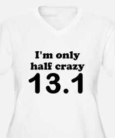 Im only half crazy Plus Size T-Shirt