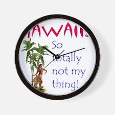 Hawaii is not my thing Wall Clock