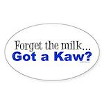 Got a Kaw? Oval Sticker