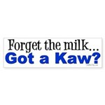 Got a Kaw? Bumper Sticker