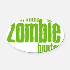 Mommys Little Zombie Hunter Oval Car Magnet