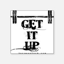 "GET IT UP WHITE Square Sticker 3"" x 3"""