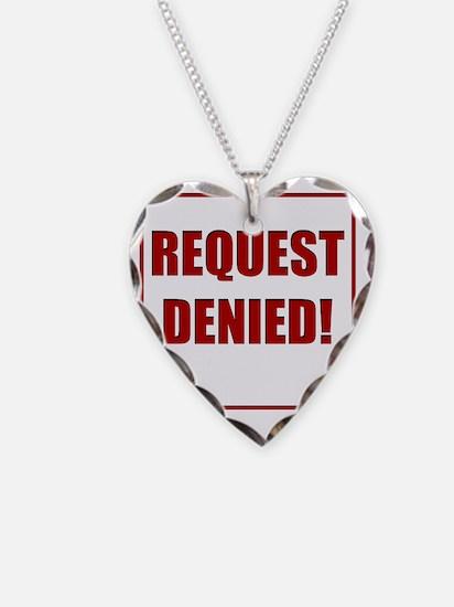 REQUEST DENIED Necklace