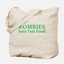 Zombies hate fast food Tote Bag