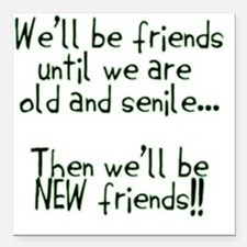 """Well be friends png Square Car Magnet 3"""" x 3"""""""