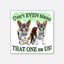 "Dont Blame US Green Square Sticker 3"" x 3"""