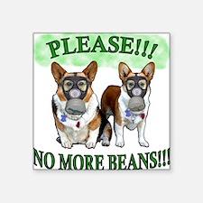 "Please NO BEANS Square Sticker 3"" x 3"""