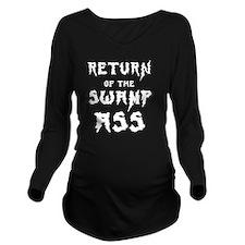 Return Swamp Ass Long Sleeve Maternity T-Shirt