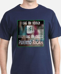 I like my Women like my Coffee-Puerto Rican T-Shirt