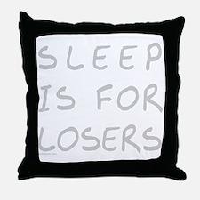 SleepIsForLosesBlkTee Throw Pillow