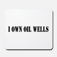 I Own Oil Wells Mousepad